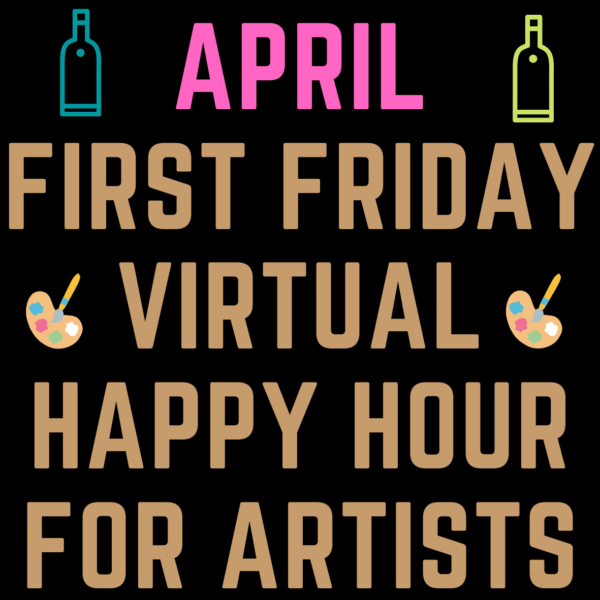 April First Fridays Virtual Happy Hour